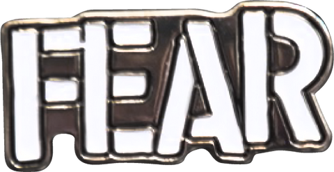 FEAR ENAMEL PIN