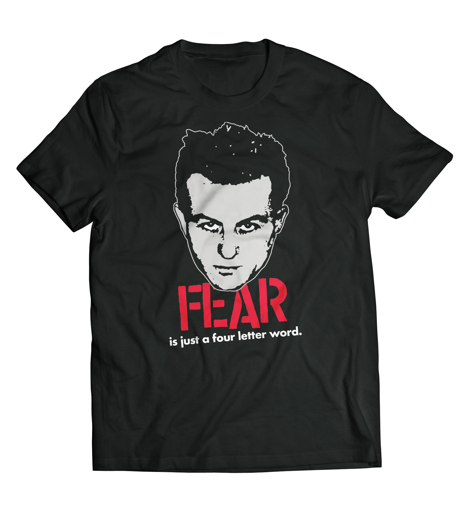 "FEAR ""IS JUST A FOUR LETTER WORD"" T-SHIRT"