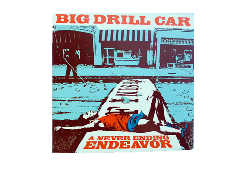 "BIG DRILL CAR ""A NEVER ENDING ENDEAVOR"" CD"