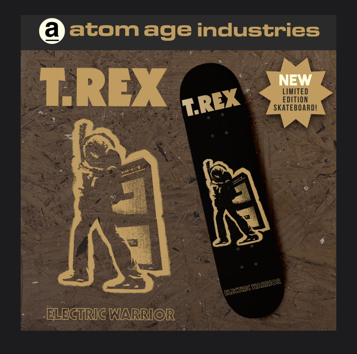 "T.REX ""ELECTRIC WARRIOR"" SKATEBOARD DECK"