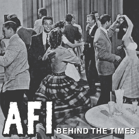 "AFI: ""BEHIND THE TIMES"" 7"" SINGLE"