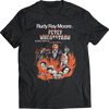 RUDY RAY MOORE IS PETEY WHEATSRAW T-SHIRT
