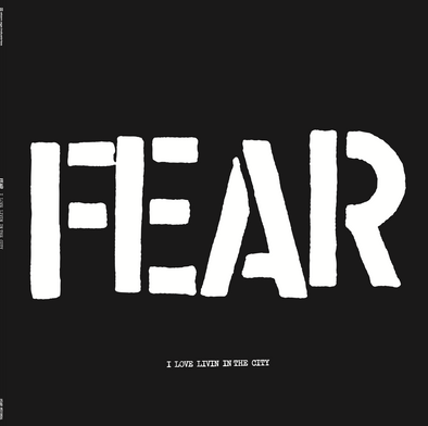 "FEAR ""I LOVE LIVING IN THE CITY"" 12"" EP"