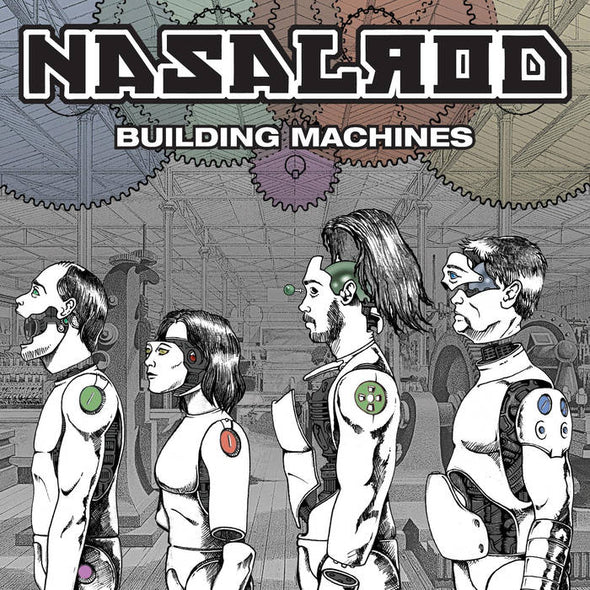 "NASALROD ""BUILDING MACHINES"" FULL LENGTH ALBUM"