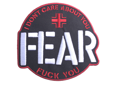 "FEAR ""I DON'T CARE ABOUT YOU"" EMBROIDERED PATCH"