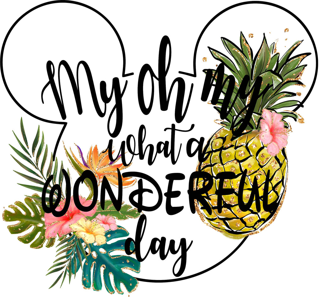 My oh My What a Wonderful Day - T-Shirt