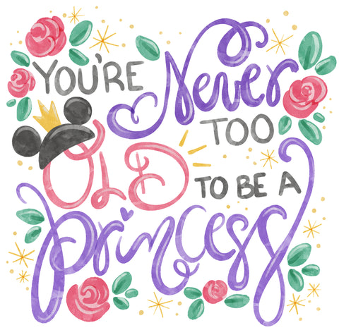 Never Too old to be a Princess - Adult T shirt