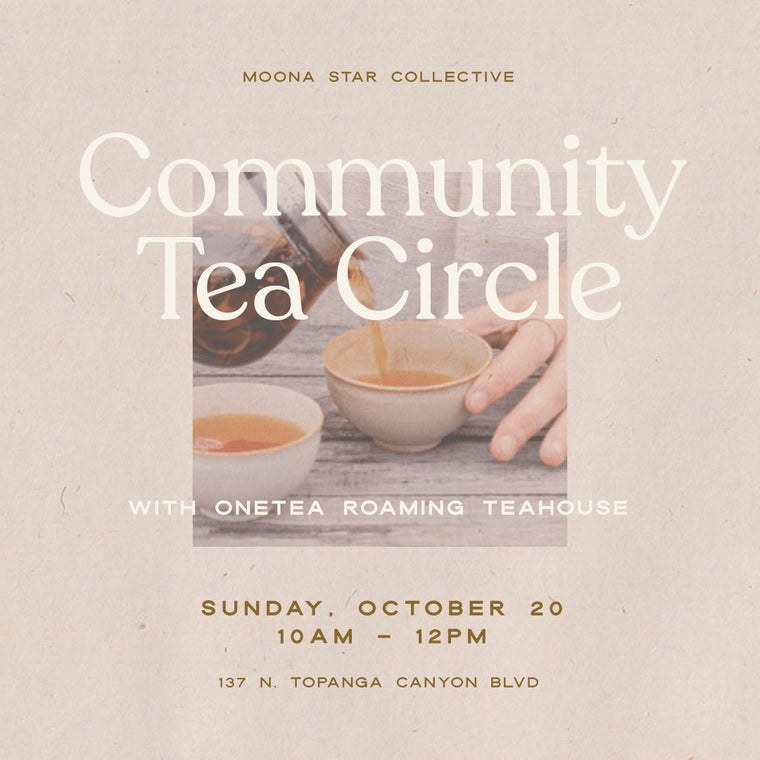 Community Tea Circle October 20, 10am-12pm