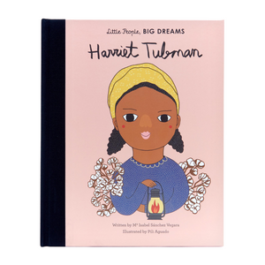 Harriet Tubman - Little People, BIG DREAMS