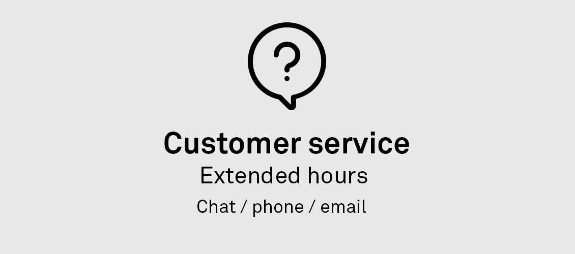 Customer service- Extended hours