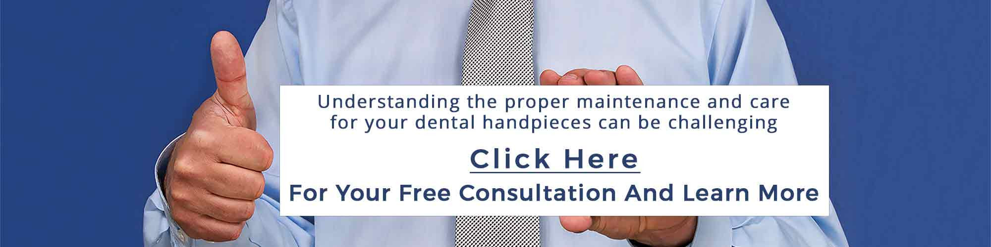 Request Your Handpiece Maintenance Free Consultation