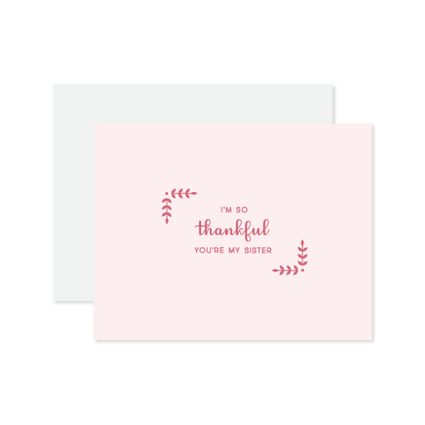 Thankful You're My Sister Card by Oh My Word Paperie