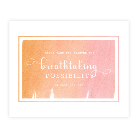 Breathtaking Possibility Print by Oh My Word Paperie
