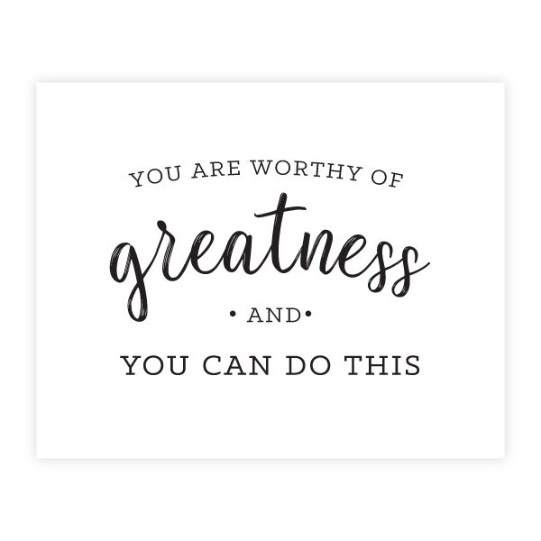 Worthy Of Greatness Print by Oh My Word Paperie