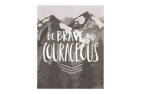 Be Brave and Courageous Art Print by 1 Canoe 2