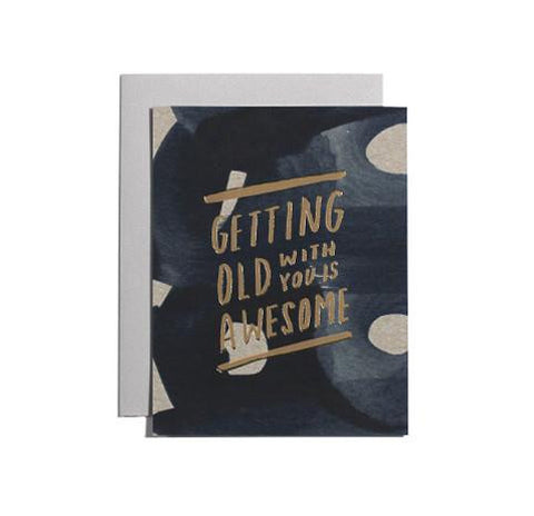 Getting Old With You is Awesome Card by Moglea
