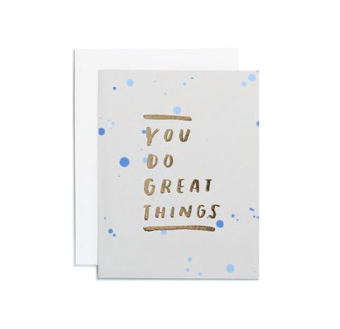 You Do Great Things Card by Moglea
