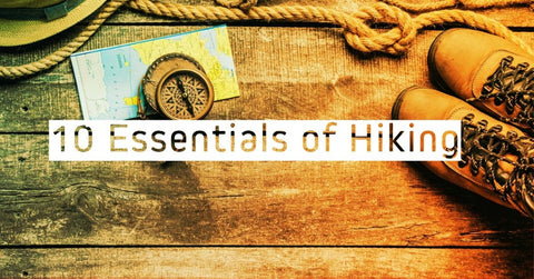 10 Hiking Essentials to Keep You Going