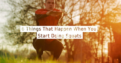 6 Things That Happen When You Start Doing Squats