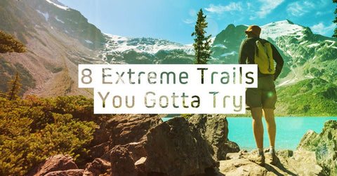 8 Of The Most Extreme Trails In North America