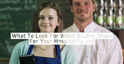 What To Look For When Buying Shoes For Your Hospitality Job