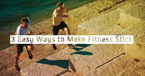 3 Easy Ways To Make Fitness Stick