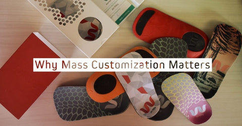 Why Mass Customization Matters
