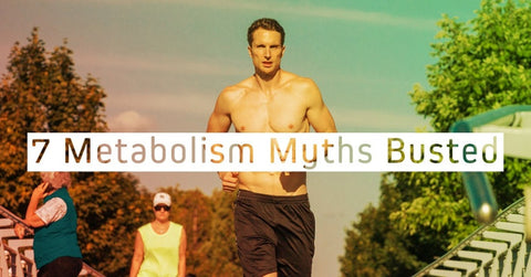 We Bust 7 Of The Most Common Myths On Your Metabolism