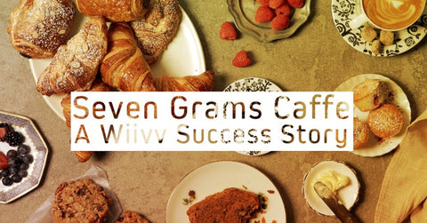 Seven Grams Caffe – A Wiivv Success Story