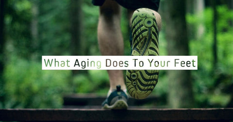 What Aging Does To Your Feet