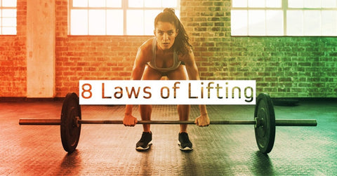 8 Laws Of Lifting Better