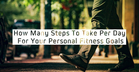 How Many Steps To Take Per Day For Your Personal Goals