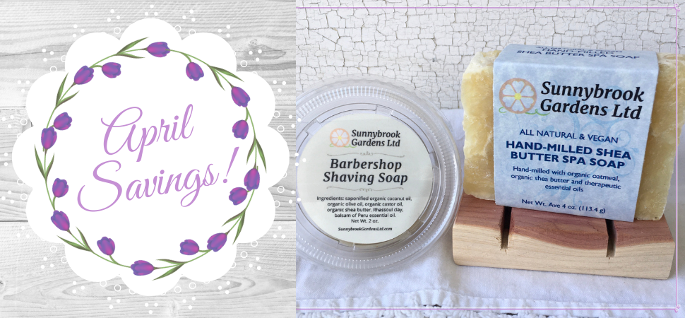 Enjoy our April Monthly Promotion Box for great savings on our all natural soaps