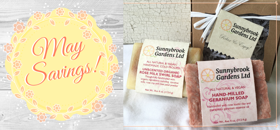 May Flowers and Soap Savings to relax and enjoy!