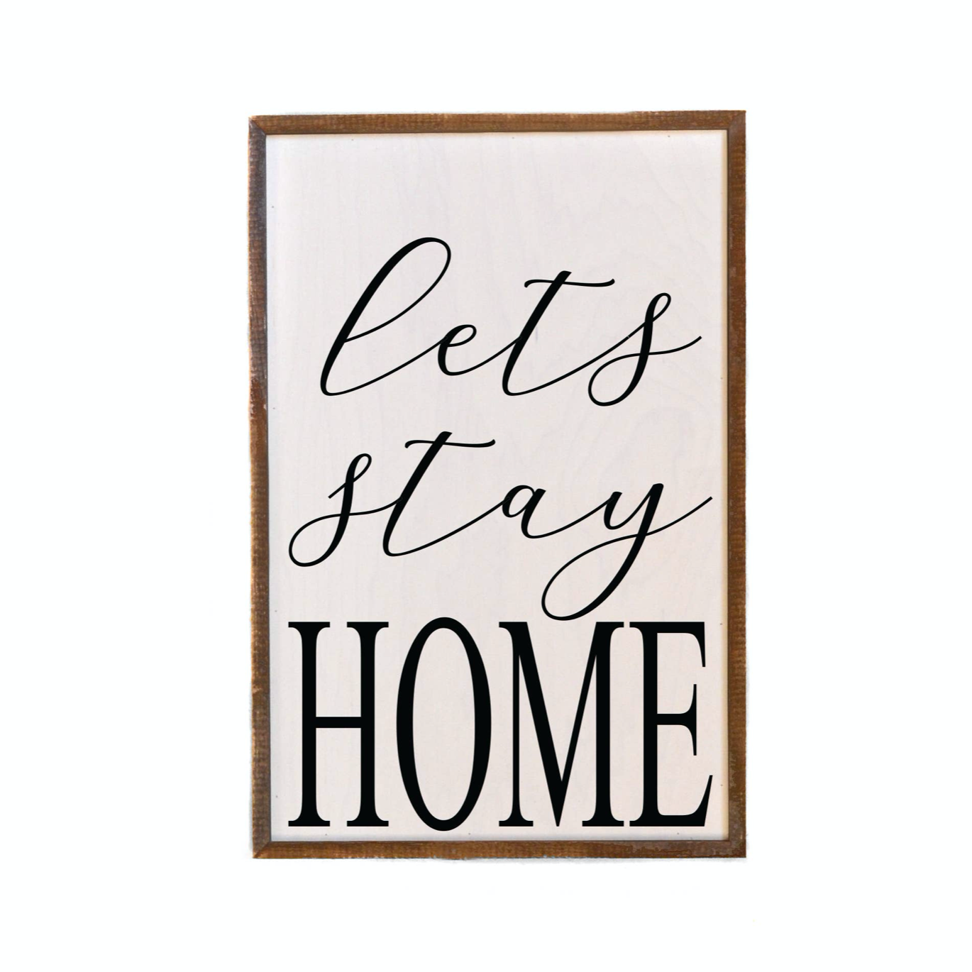 Let's Stay Home Sign | Driftless Studios
