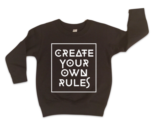 CREATE YOUR OWN RULES