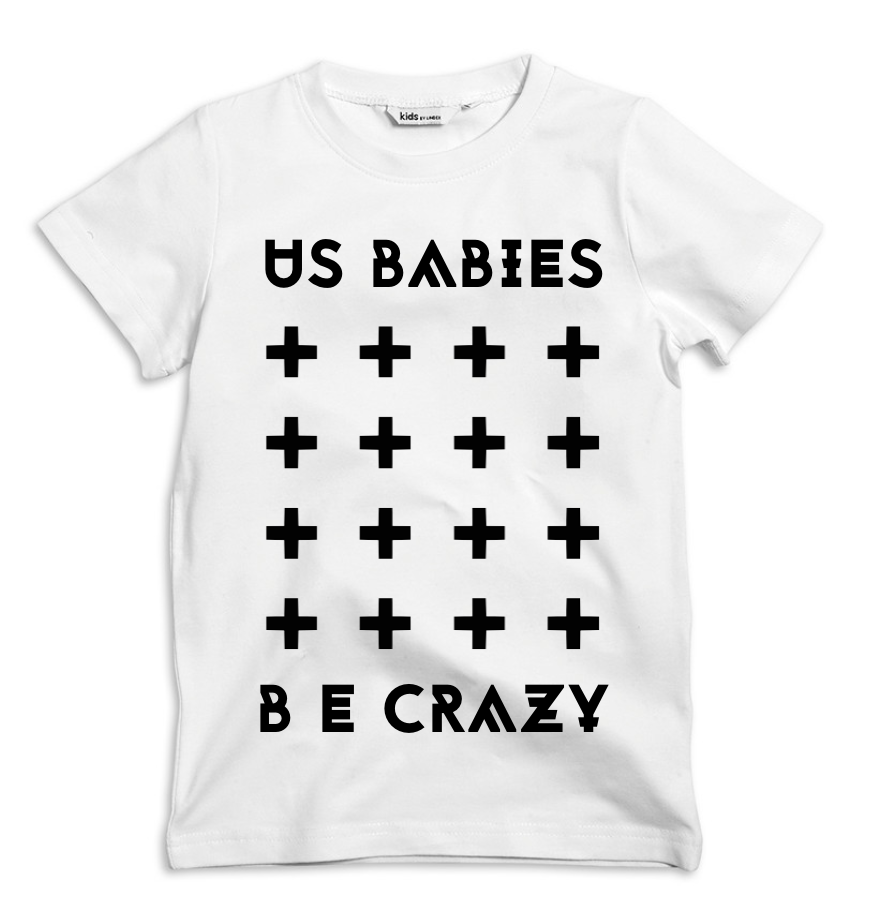 US BABIES be crazy