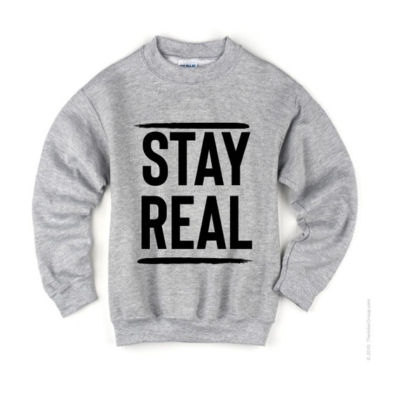 STAY REAL |||