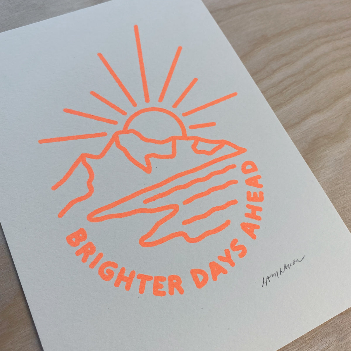 Brighter Days Ahead - Signed 5x7in Print #211