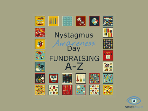 Nystagmus Awareness Day A-Z list of fundraising ideas