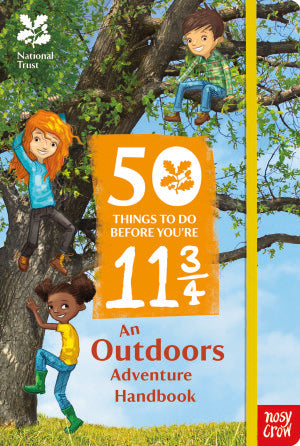 50 Things to do Before You're 11 3/4 by Jane Eastor in conjunction with the British National Trust