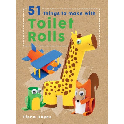 51 Things to make with Toilet Rolls- Fiona Hayes