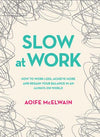Slow at Work by Aoife McElwain
