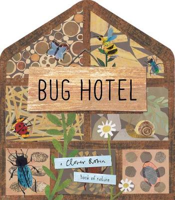 Bug Hotel a Clover Robin book of nature by Libby Walden