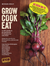 Grow, Cook, Eat by Michael Kelly - Updated for the 2018 TV series