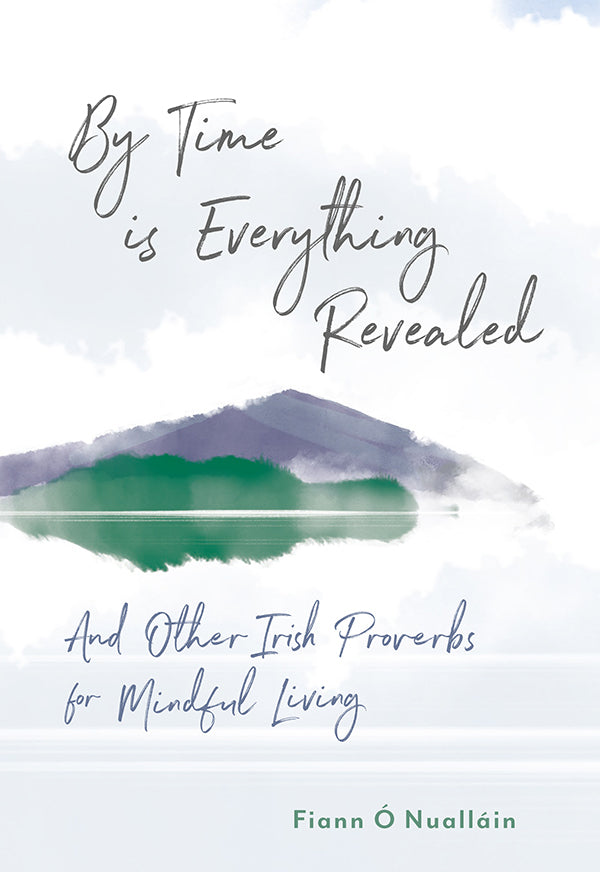 By Time is Everything Revealed by Fiann Ó Nualláin