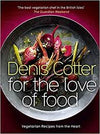 For The Love of Food : Vegetarian Recipes from the Heart (Denis Cotter)