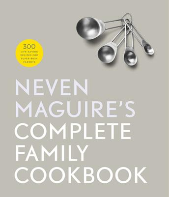 Complete Family Cookbook- Neven Maguire