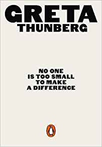 No One Is Too Small To Make A Difference- Greta Thunberg