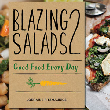 Blazing Salads 2 Good Food Everyday by Lorraine Fitzmaurice